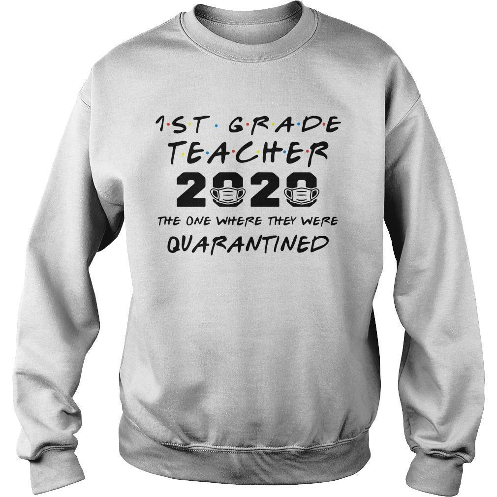1st Grade Teachers 2020 The One Where They Were Quarantined Sweater