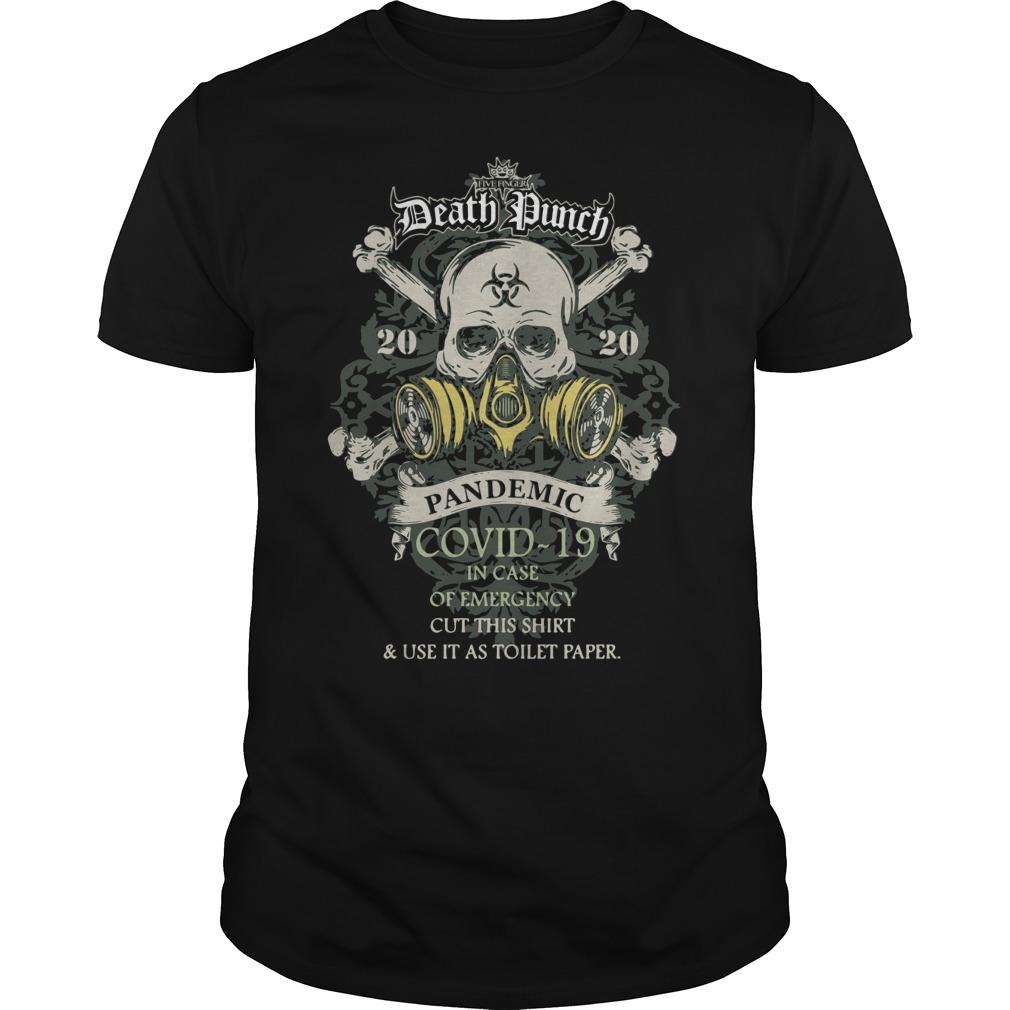Death Punch 2020 Pandemic Covid 19 In Case Of Emergency Cut This Shirt