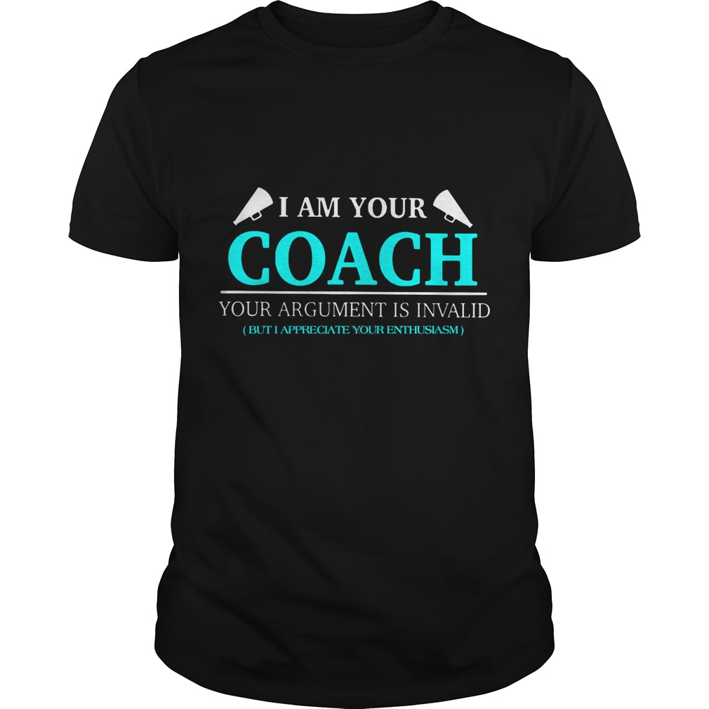 I Am Your Coach Argument Is Invalid But I Appreciate Your Enthusiasm