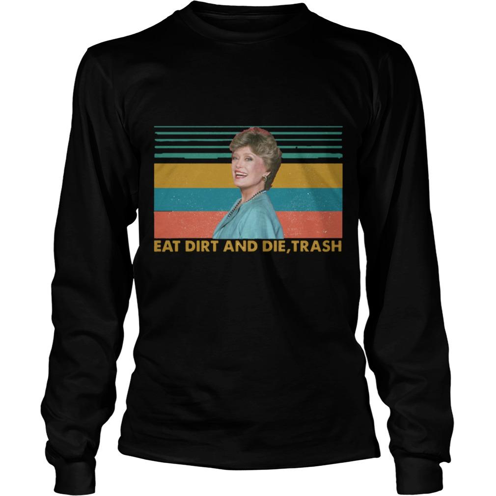 Vintage Blanche Golden Eat Dirt And Die Trash Longsleeve