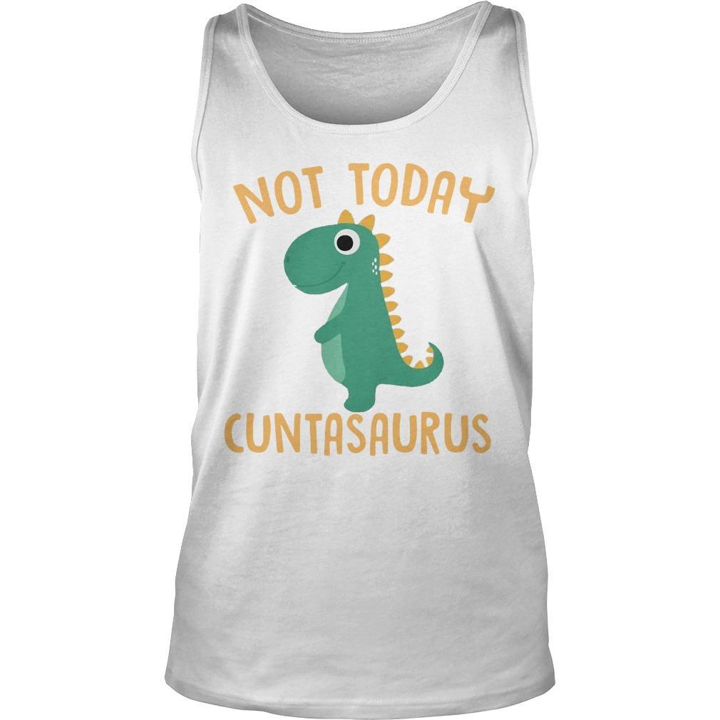 Dinosaur Not Today Cuntasaurus Tank Top