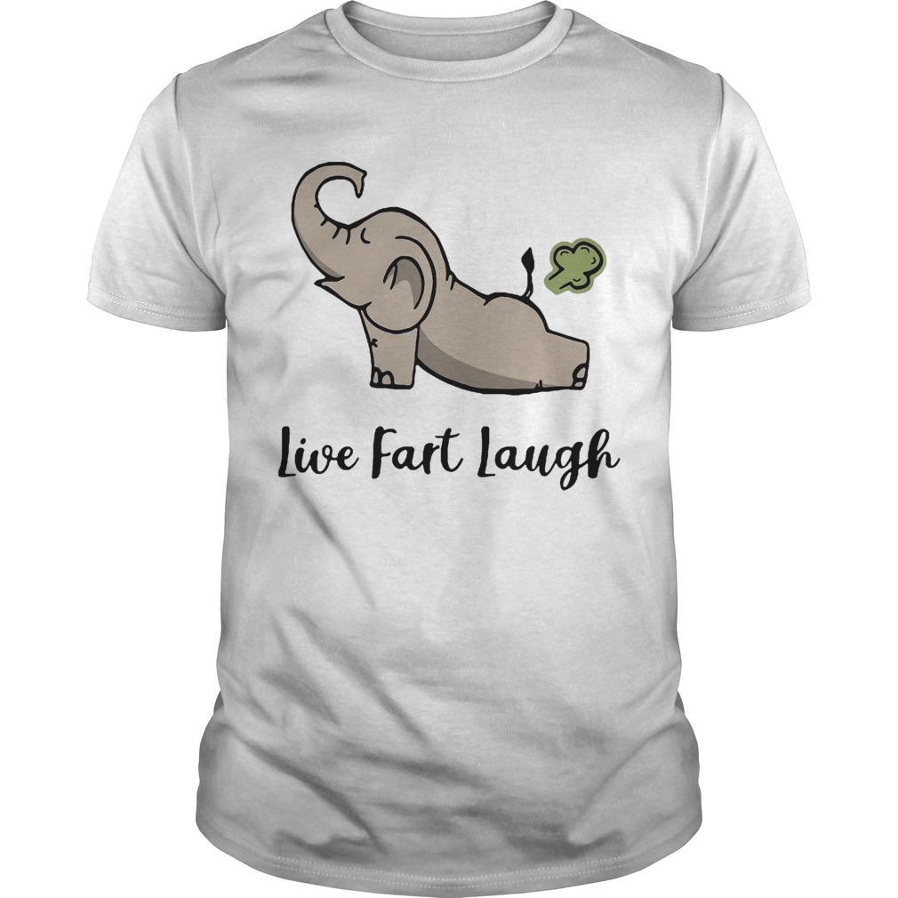 Elephant Farting Live Fast Laugh Shirt