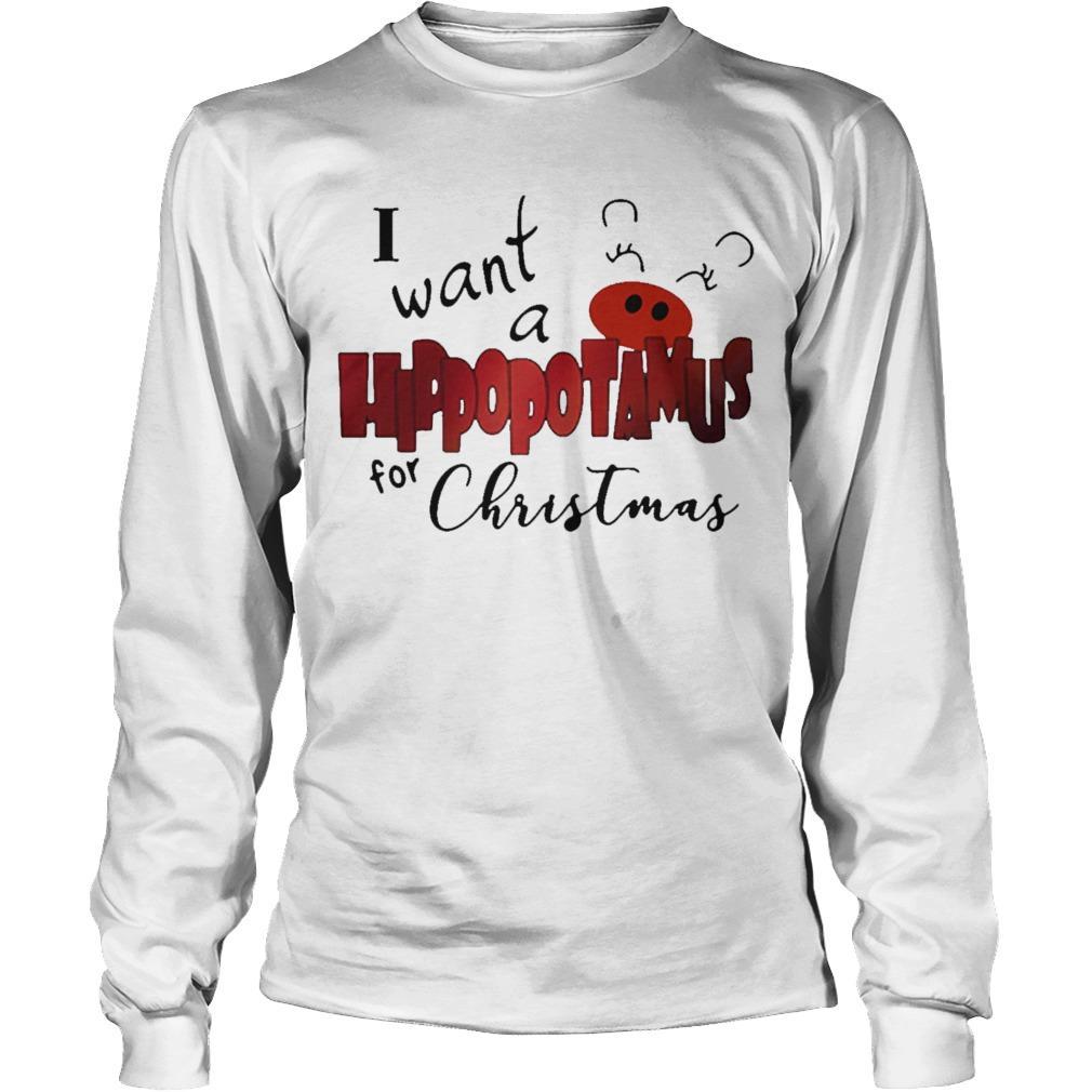 I Want A Hippopotamus For Christmas Longsleeve