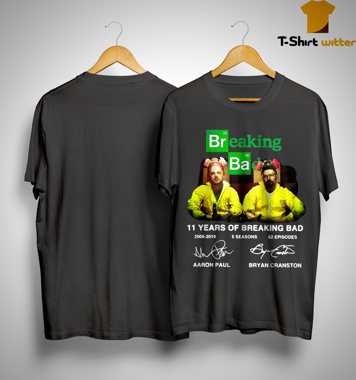 11 Years Of Breaking Bad 2008 2019 5 Seasons 62 Episodes Signatures Shirt