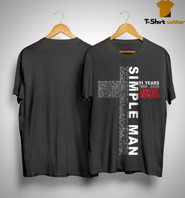 51 Years 1969 2020 Lynyrd Skynyrd Simple Man Shirt