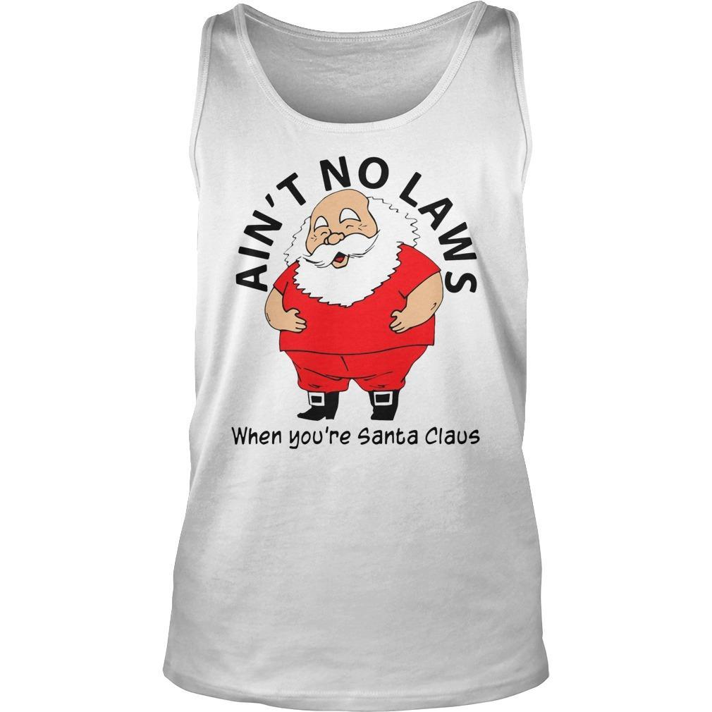 Ain't No Laws When You're Santa Claus Tank Top