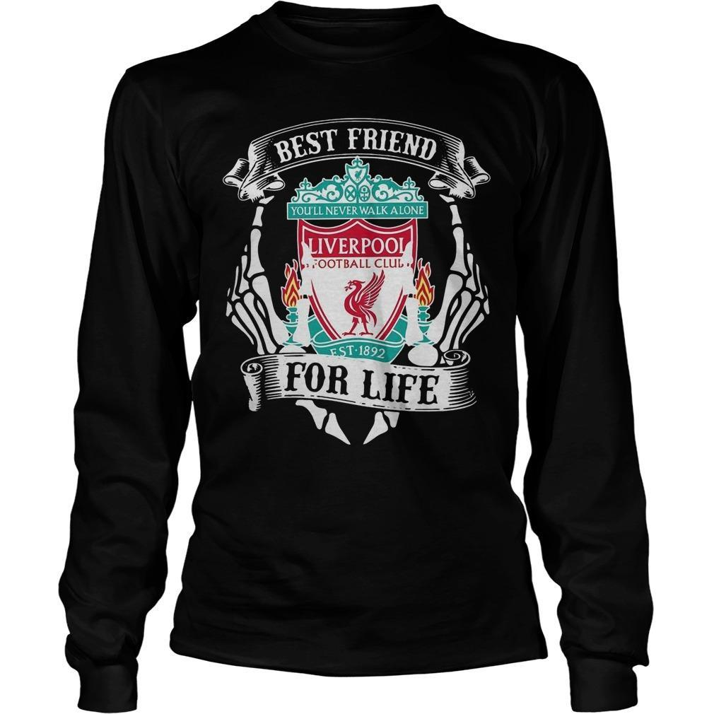 Best Friend For Life You'll Never Walk Alone Liverpool Longsleeve