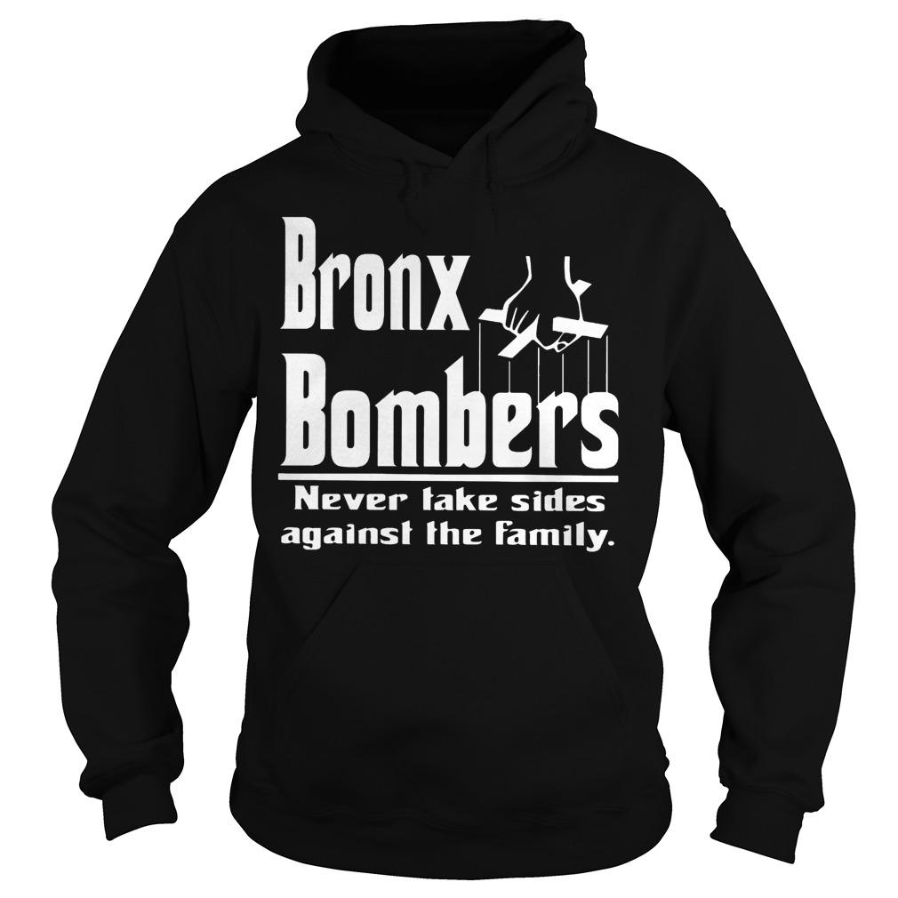 Bronx Bombers Never Take Side Against The Family Hoodie