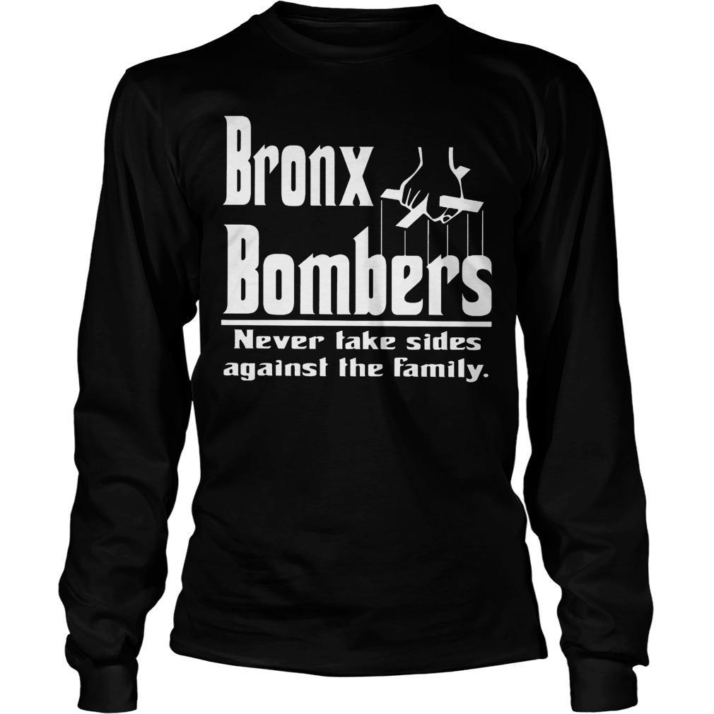 Bronx Bombers Never Take Side Against The Family Longsleeve