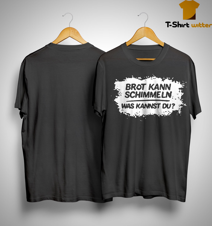 Brot Kann Schimmeln Was Kannst Du Mario Barth T Shirt