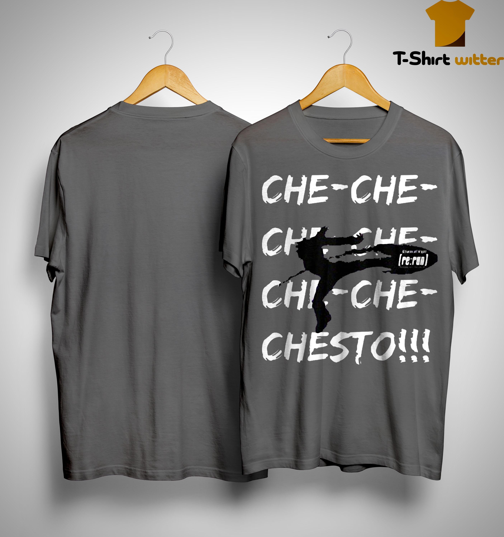 Che-che-che-che-che-che Chesto Shirt