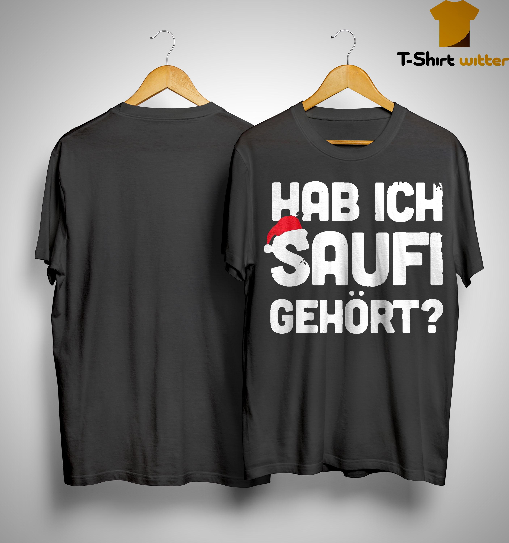 Christmas Hab Ich Saufi Gehort Shirt
