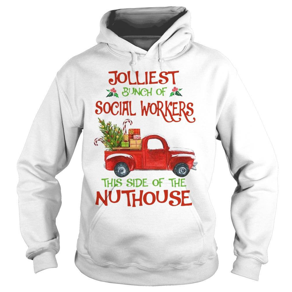 Christmas Jolliest Bunch Of Social Workers The Side Of The Nuthouse Hoodie
