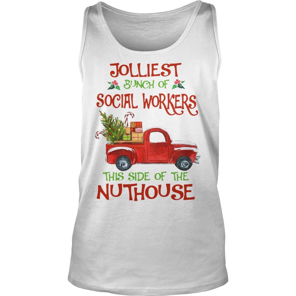 Christmas Jolliest Bunch Of Social Workers The Side Of The Nuthouse Tank Top