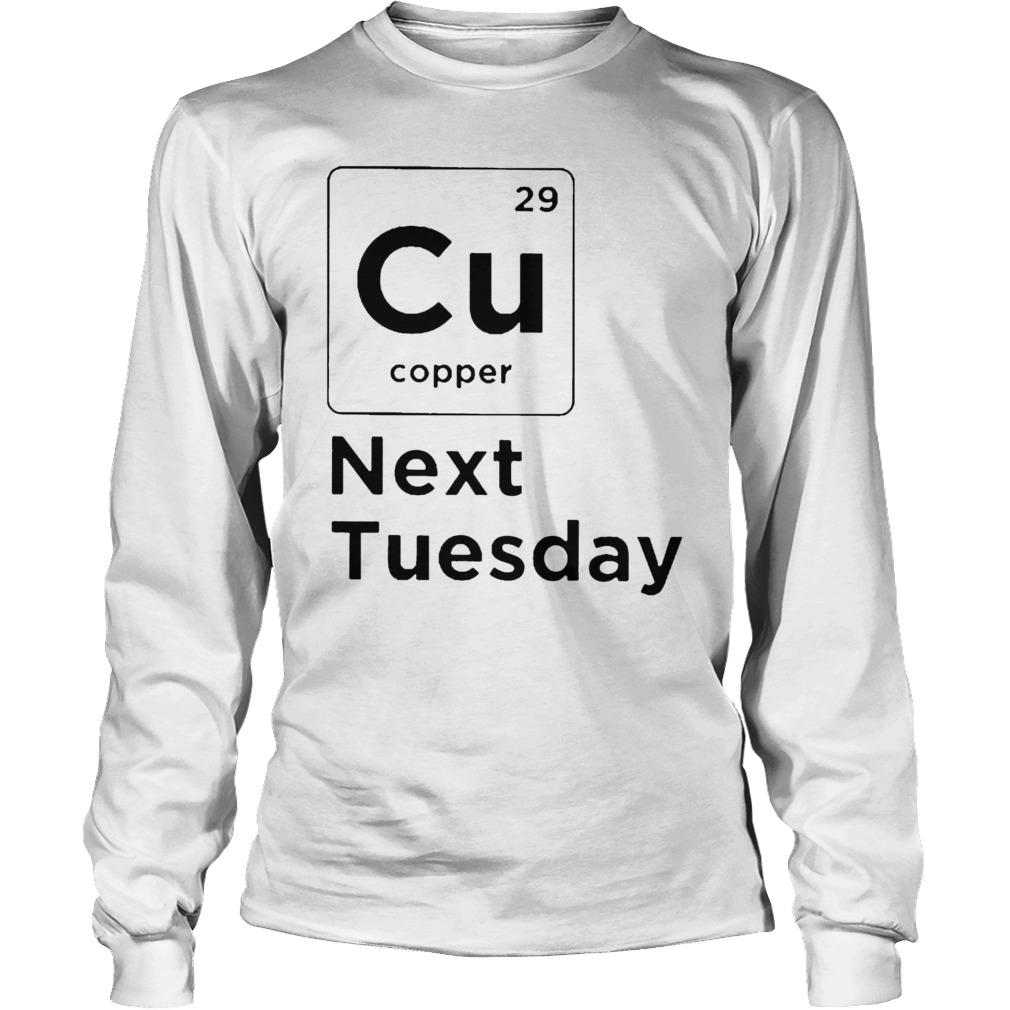 Cu 29 Cooper Next Tuesday Longsleeve