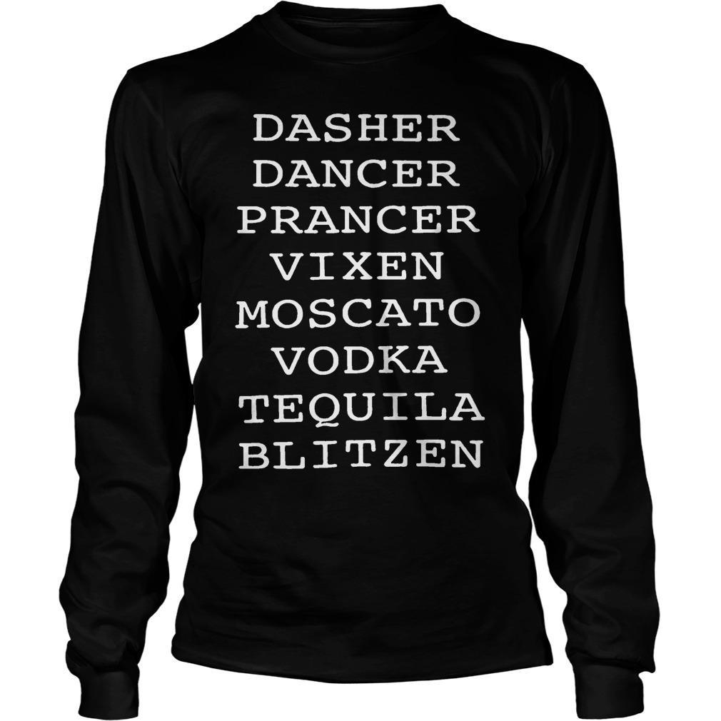 Dasher Dancer Prancer Vixen Moscato Vodka Tequila Blitzen Longsleeve