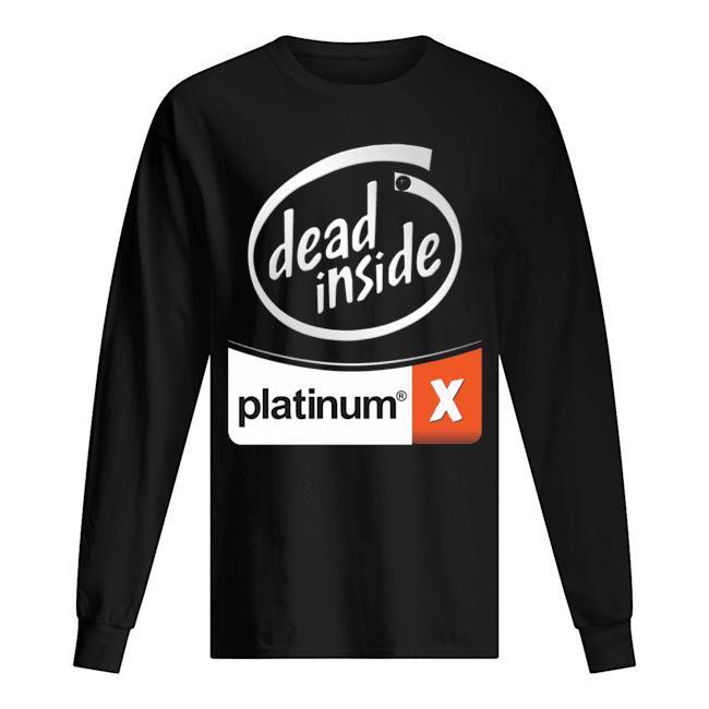 Dead Inside Platinum Longsleeve