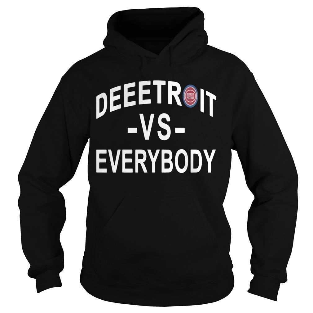 Detroit Pistons Deeetroit Vs Everybody Hoodie