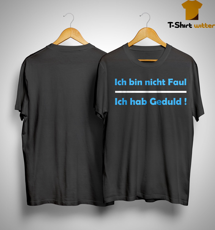Felix Neureuther T Shirt Ich Bin Nicht Faul Ich Hab Geduld