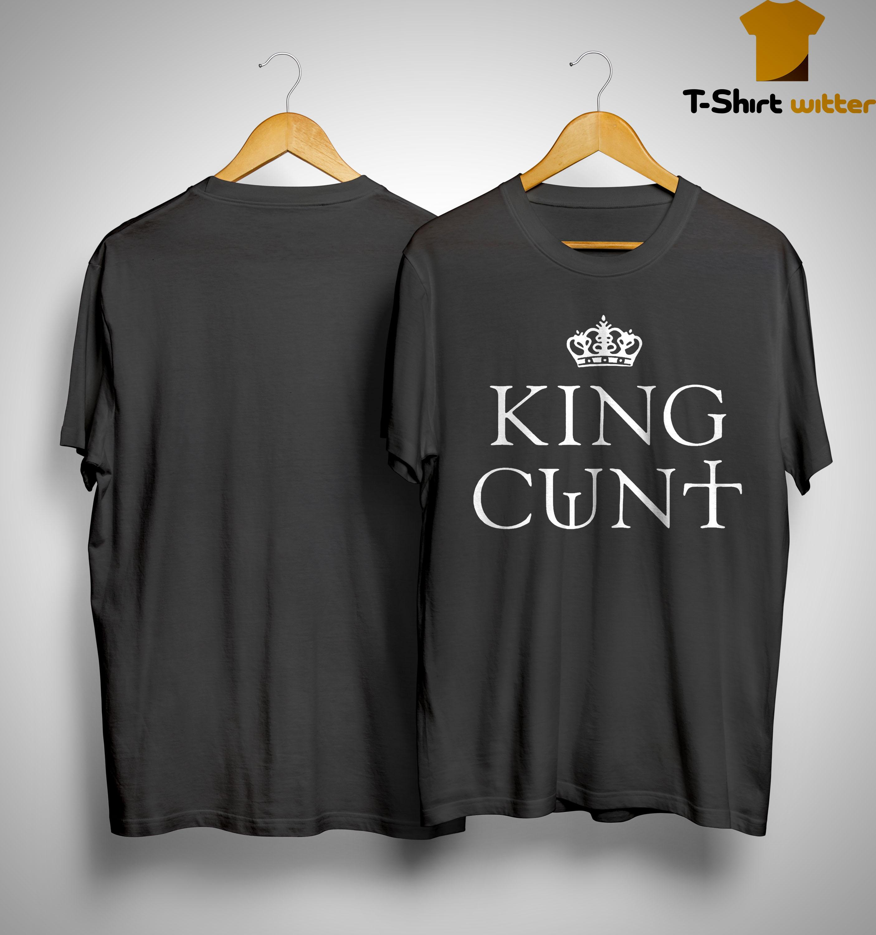 Game Of Thrones King Cunt Shirt
