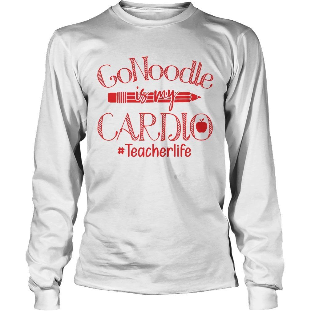 Gonoodle Is My Cardio #teacherlife Longsleeve