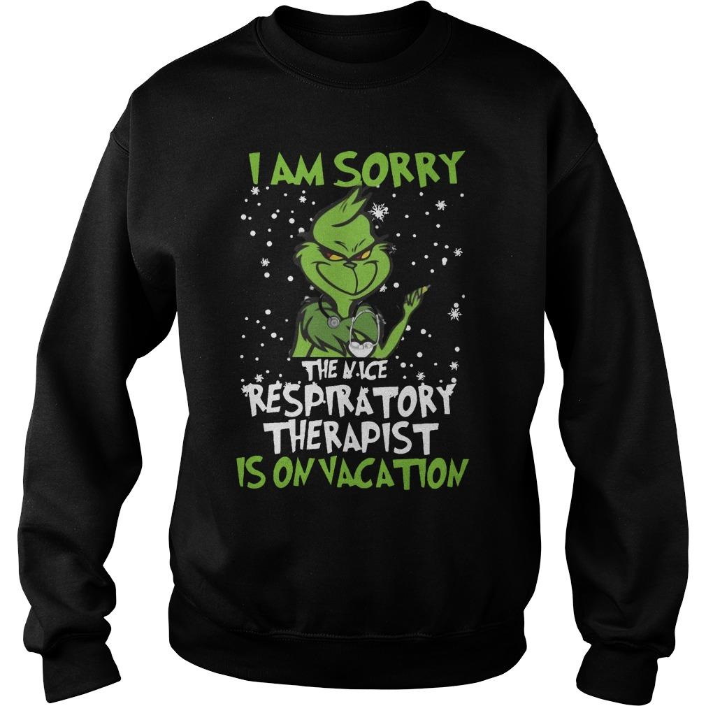 Grinch I Am Sorry The Nice Respiratory Therapist Is On Vacation Sweater
