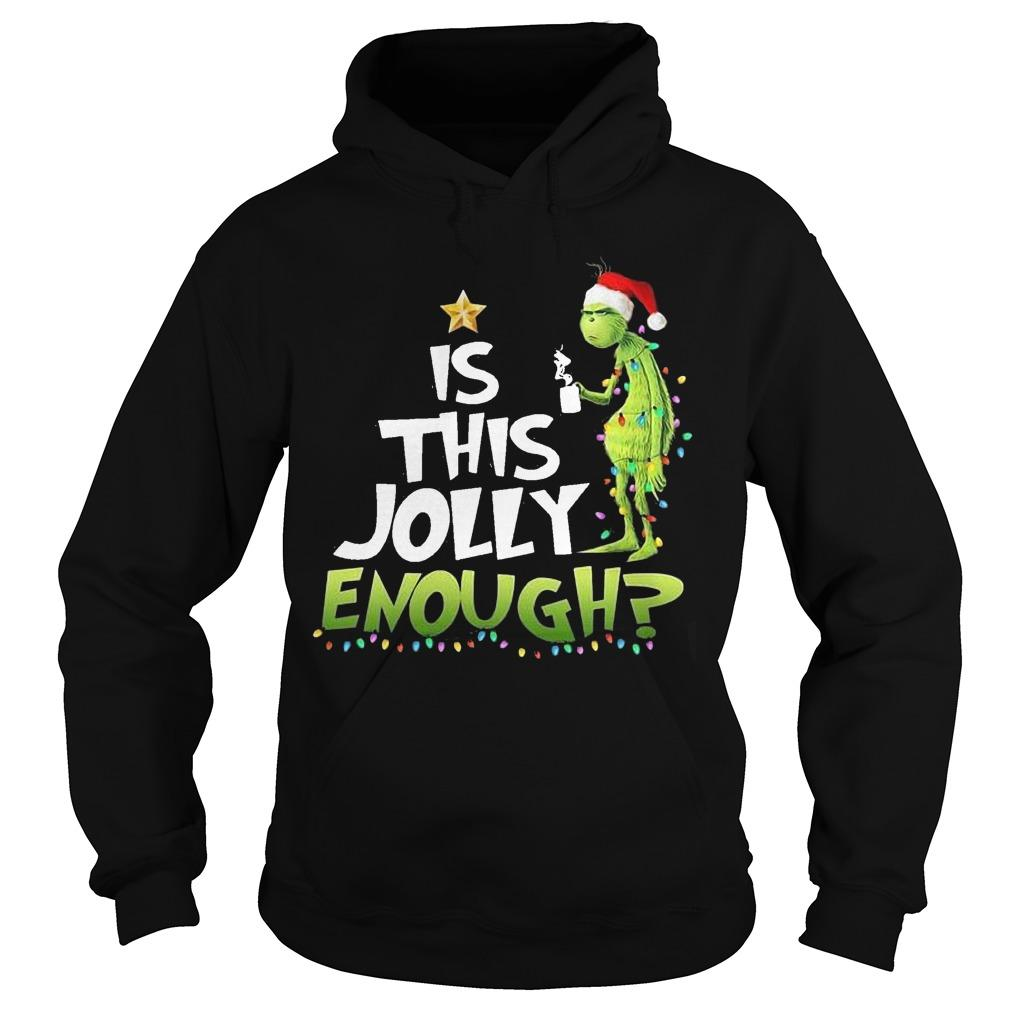 Grinch Is This Jolly Enough Hoodie