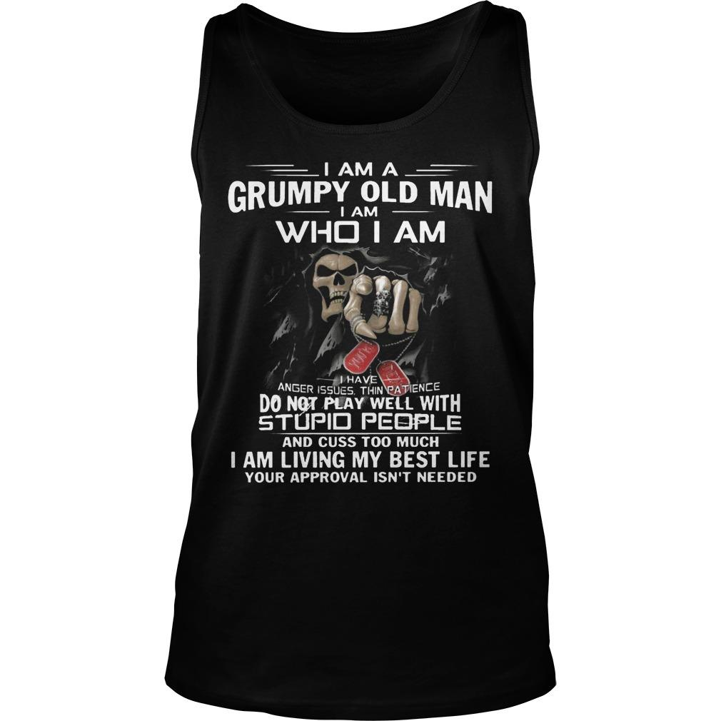 I Am A Grumpy Old Man I Am Who I Am I Am Living My Best Life Tank Top
