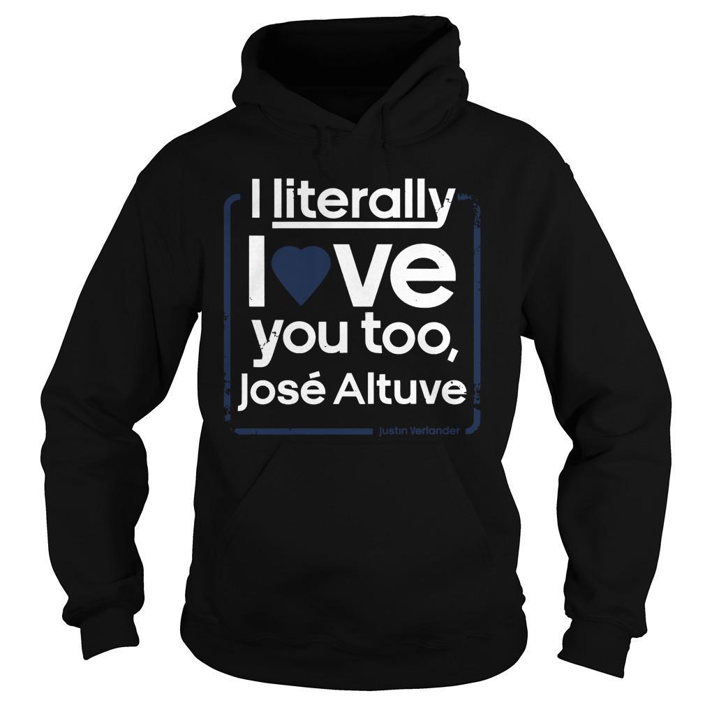 I Literally Love Jose Altuve Hoodie