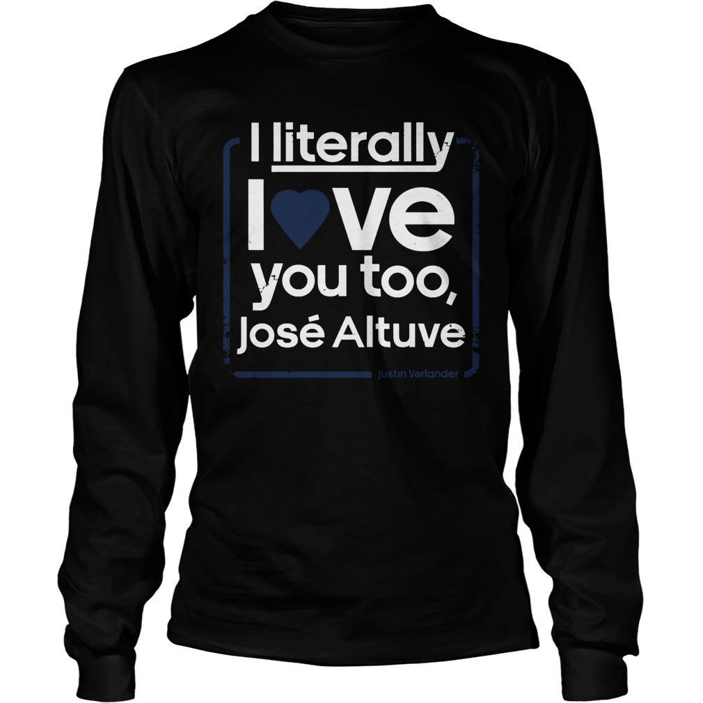 I Literally Love Jose Altuve Longsleeve