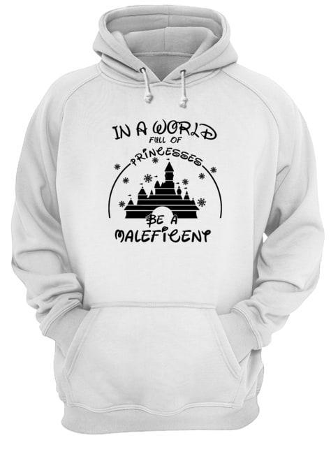 In A World Full Of Princess Be A Maleficent Hoodie