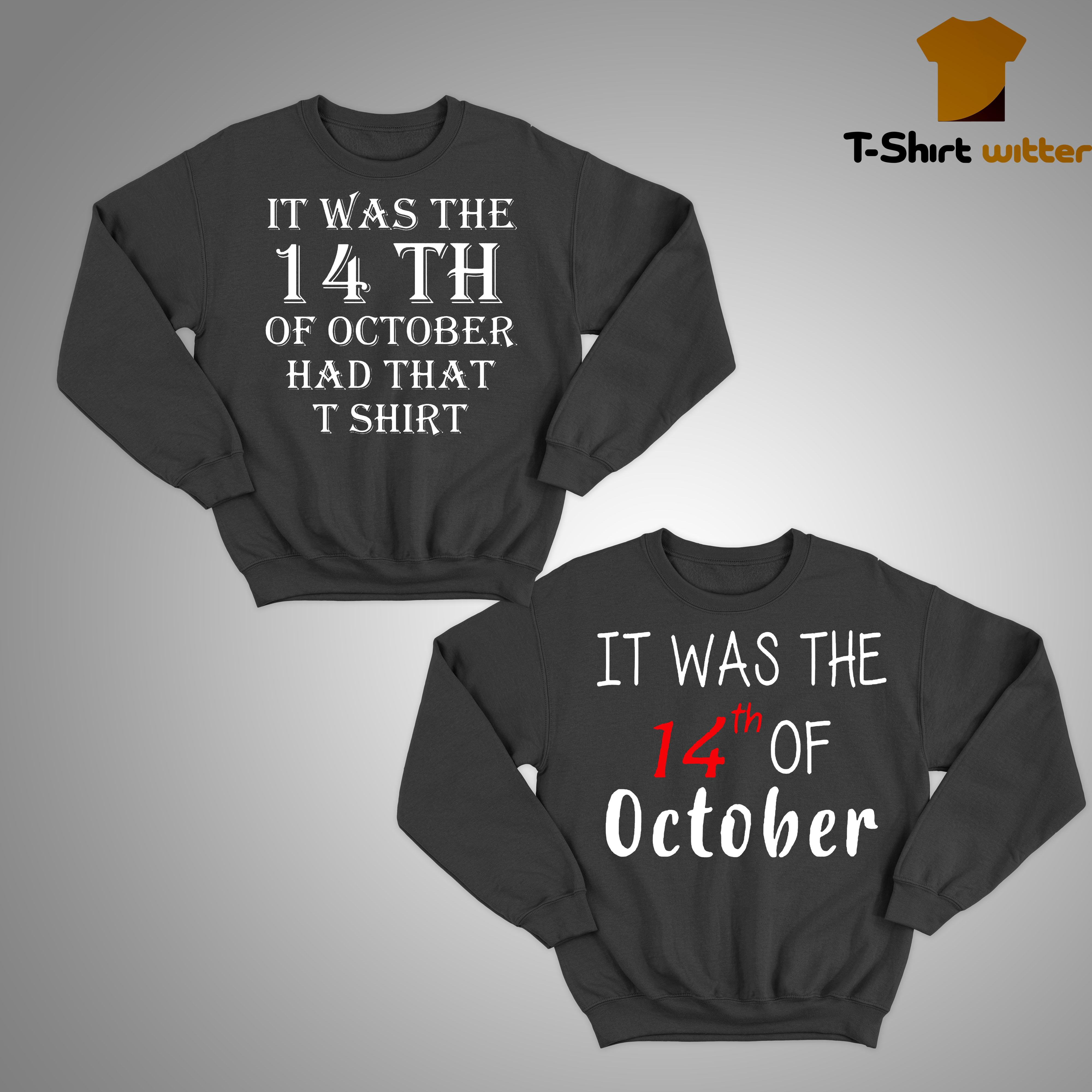 It Was The 14th Of October Had That T Sweater