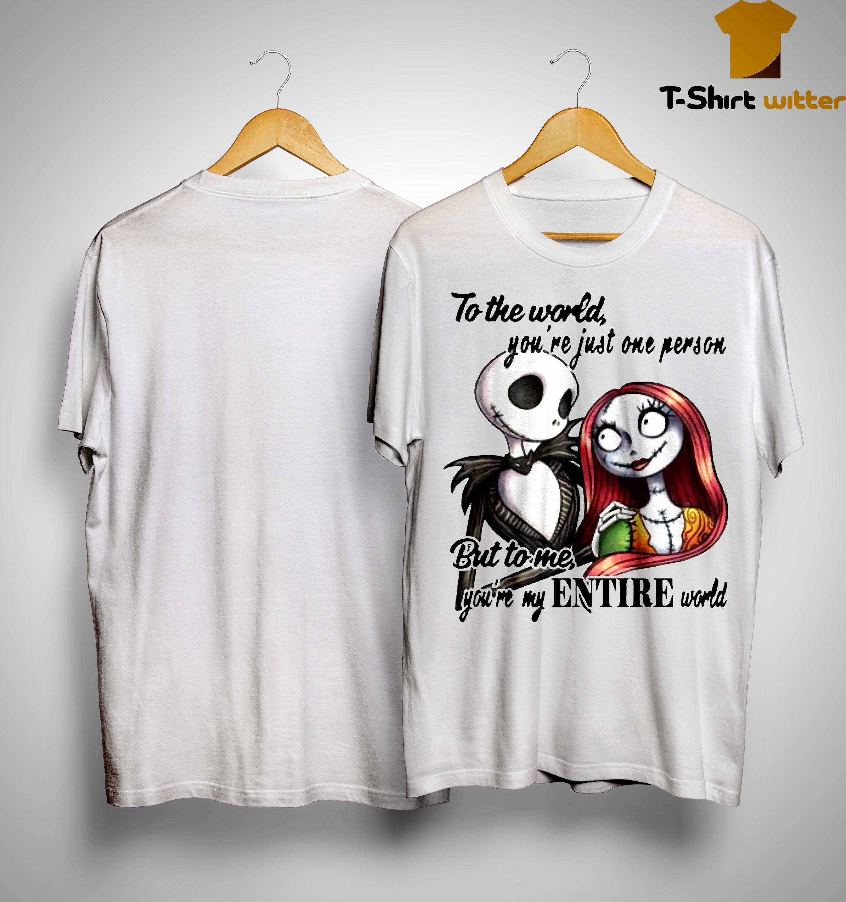 Jack Skellington And Sally To The World You're Just One Person Shirt