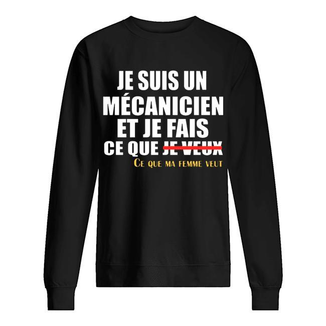 Je Suis Un Mécanicien Et Je Fais Ce Que Ma Femme Veut Sweater