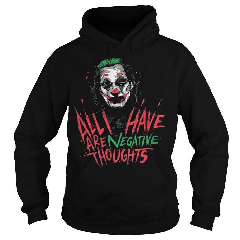 Joan Phoenix Joker All I Have Are Negative Thoughts Hoodie
