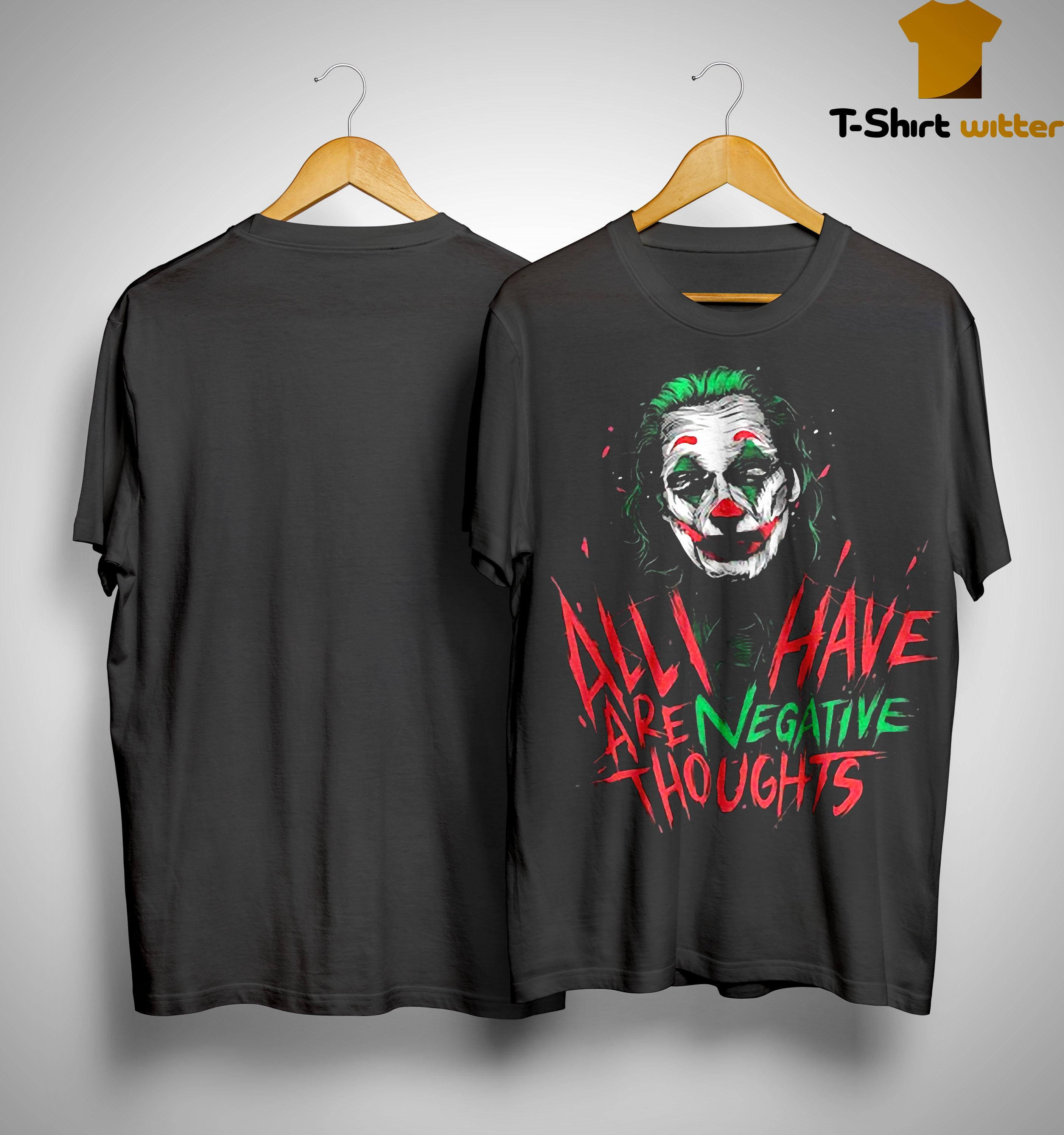 Joan Phoenix Joker All I Have Are Negative Thoughts Shirt