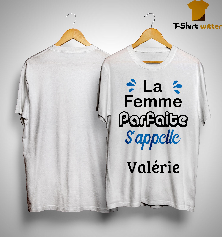 La Femme Parfaite S'appelle Valérie Shirt