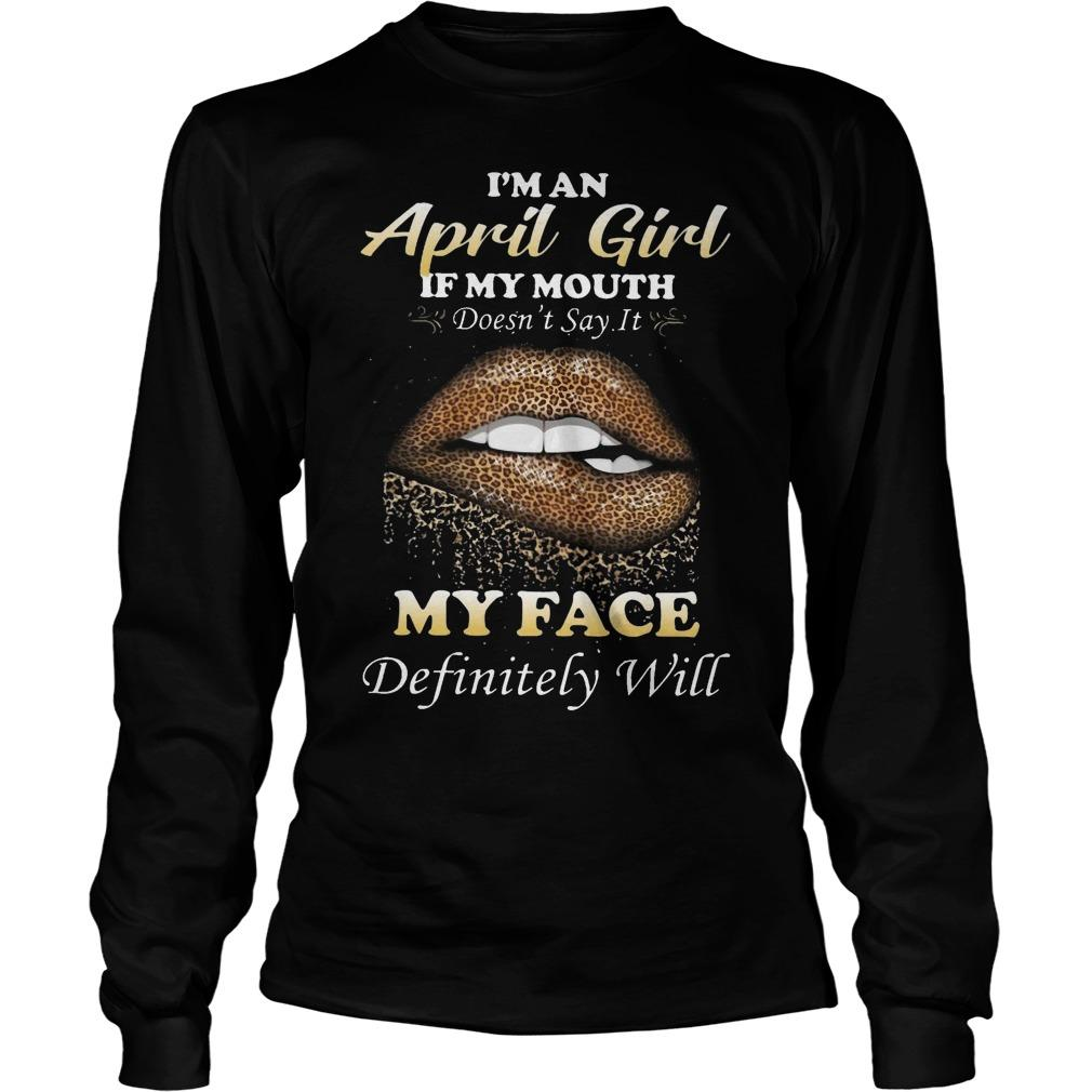 Leopard Lip I'm An April Girl If My Mouth Doesn't Say It My Face Definitely Will Longsleeve