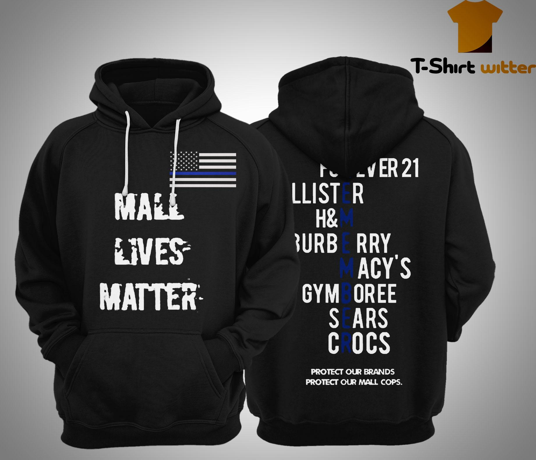Mall Lives Matter Remember Protect Our Brands Hoodie