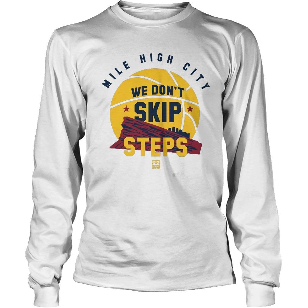 Mile High City We Don't Skip Steps Longsleeve