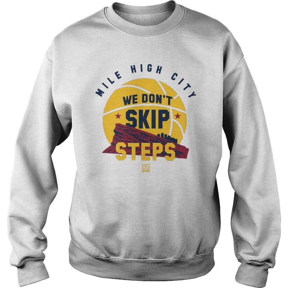 Mile High City We Don't Skip Steps Sweater