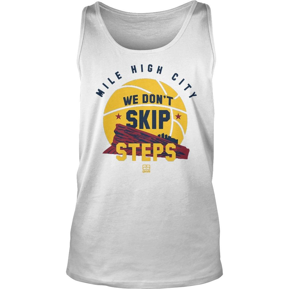 Mile High City We Don't Skip Steps Tank Top