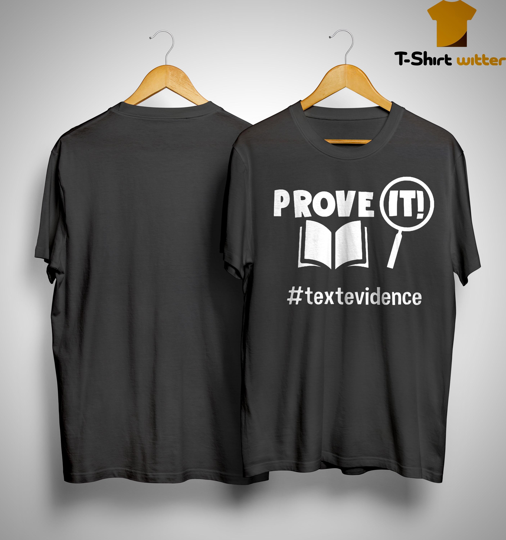 Prove It #textevidence Shirt