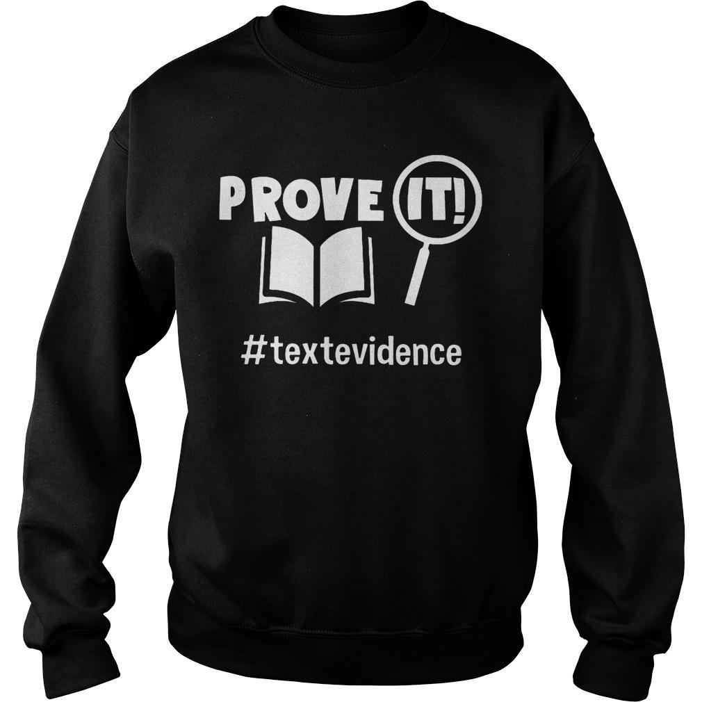 Prove It #textevidence Sweater