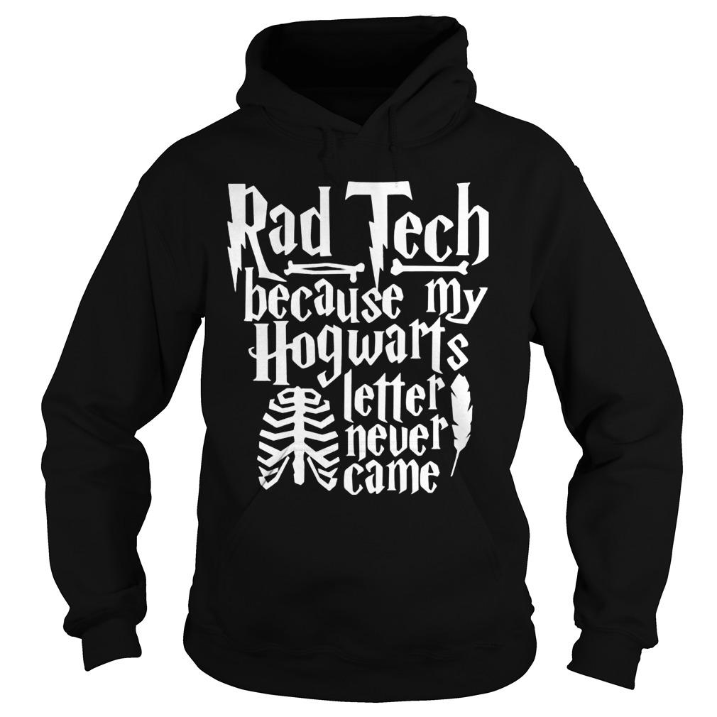 Rad Tech Because My Hogwarts Letter Never Came Hoodie