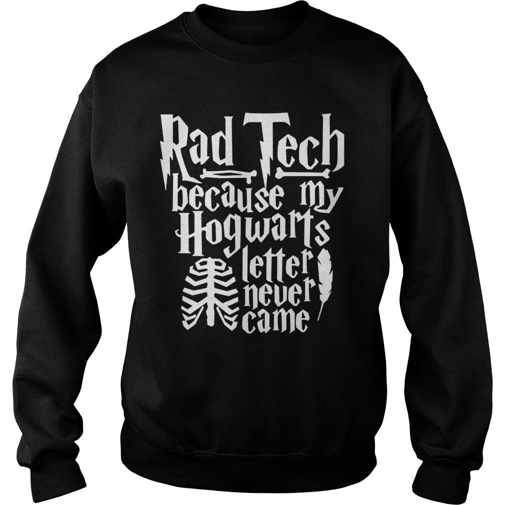 Rad Tech Because My Hogwarts Letter Never Came Sweater
