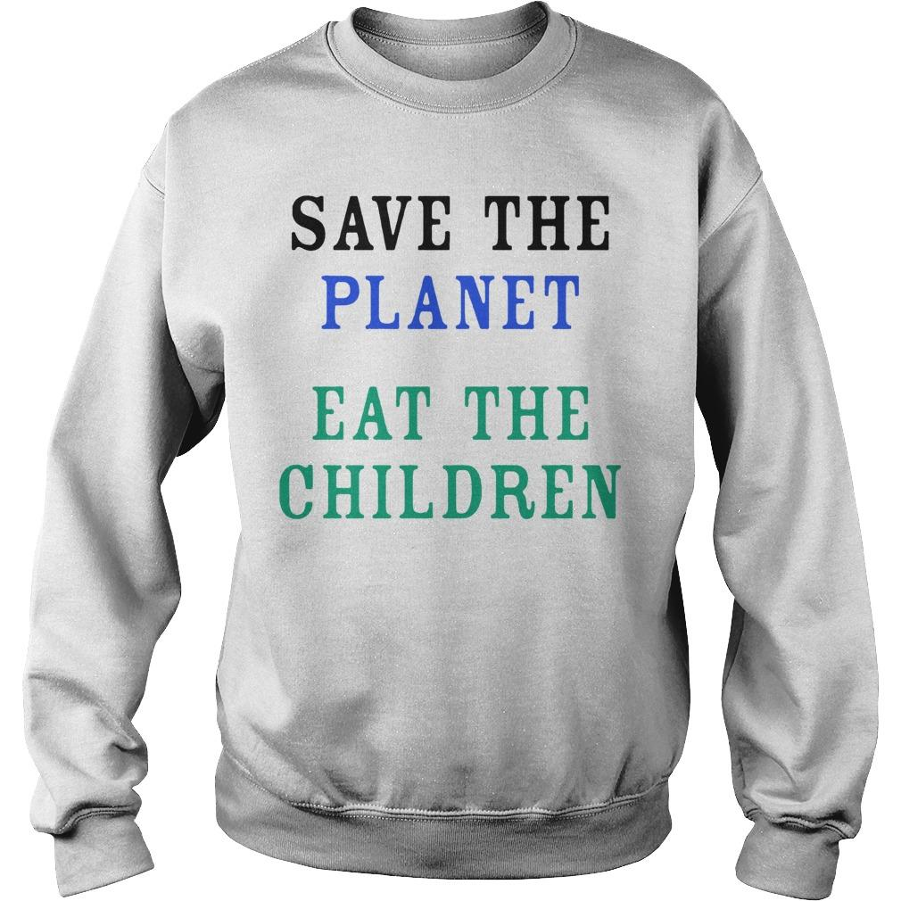 Save The Planet Eat The Babies Sweater
