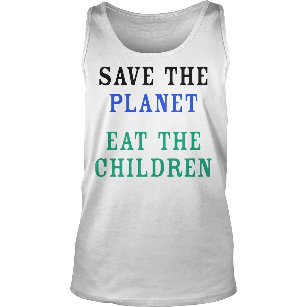 Save The Planet Eat The Babies Tank Top