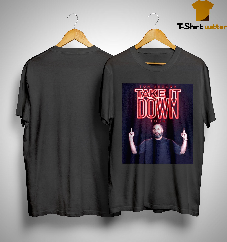 Take It Down Tour Tom Segura Homage Shirt
