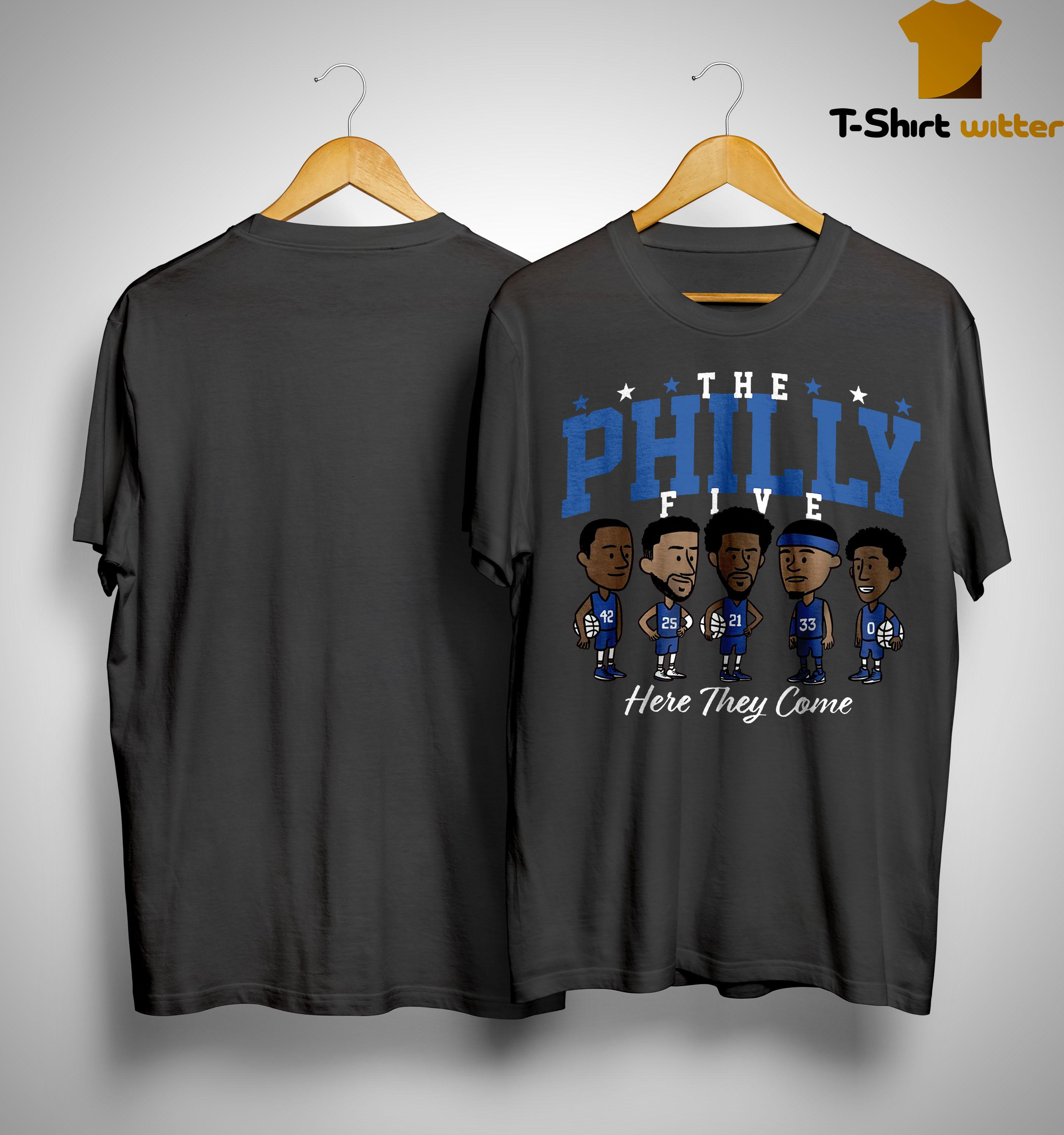 The Philly Five Here They Come Shirt